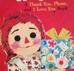 Raggedy Ann A Thank You Please and I Love YOu Book