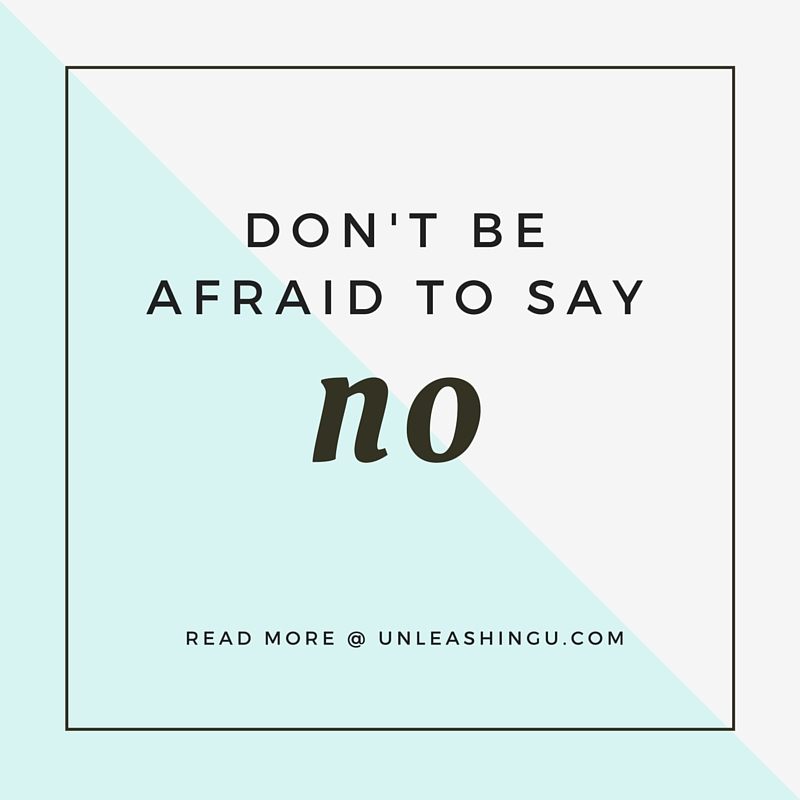 don't be afraid to say no (1)