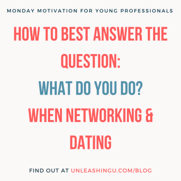 The Best Answer for 'What You Do' When You Are Networking or Dating