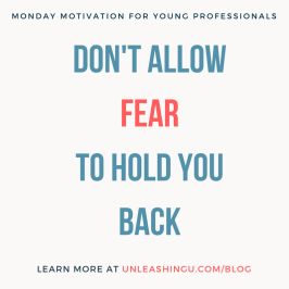 Monday Motivation for Young Professionals: Don't Allow Fear to Hold You Back