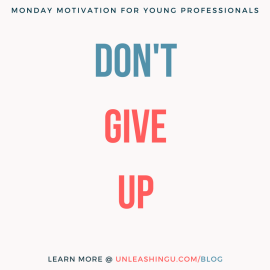 Monday Motivation: Don't Give Up. You Might Not Know the Real Reason You've Been Rejected.