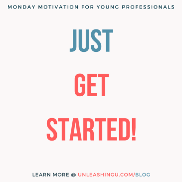 Monday Motivation: Just Get Started!