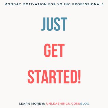 Monday Motivation: Just Get Started!