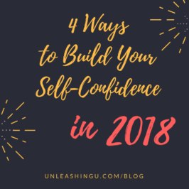 4 Ways to Build Your Self-Confidence in 2018 – From the Inside Out
