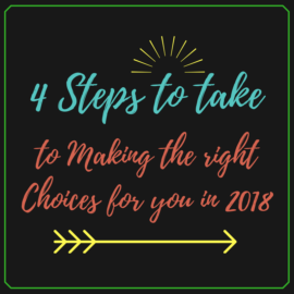 4 Steps to Take to Make Great Choices in 2018