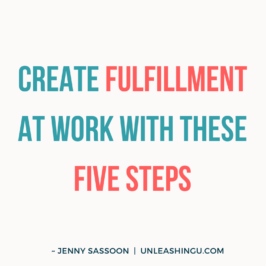 5 Tips for You to Create Fulfillment at Work